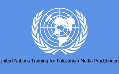 Fully Funded United Nations Training for Palestinian Media Practitioners 2018