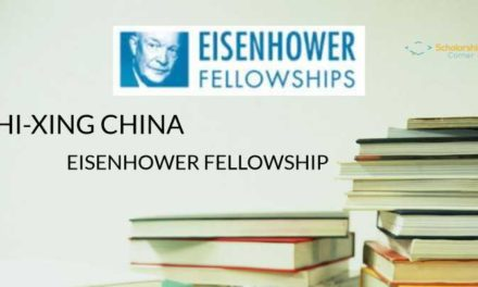 Zhi-Xing China Eisenhower Fellowship 2019 for US Citizens -Fully Funded