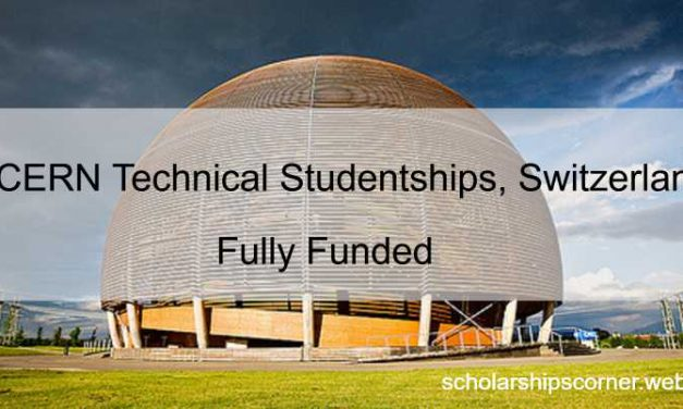 Technical Studentships at CERN Switzerland – Fully Funded