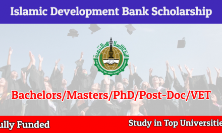 Islamic Development Bank Scholarship 2020-2021 – Fully Funded