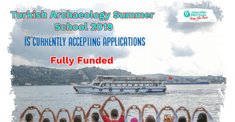 YEE Turkish Archaeology Summer School 2019 in Turkey - Fully Funded