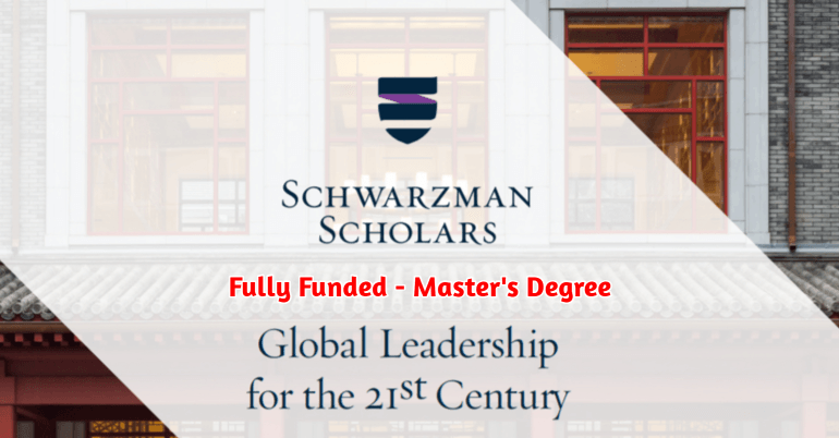 Schwarzman Scholars Programme 2020-2021 in China - Fully ...