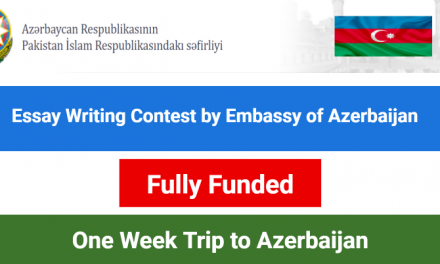 Essay Writing Contest 2019 by Embassy of Azerbaijan – Win a Fully Funded One Week Trip to Azerbaijan
