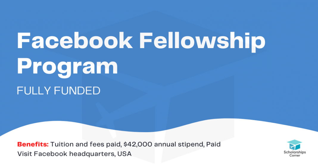 Facebook Fellowship Program 2021 [Fully Funded Visit to Facebook HQ]