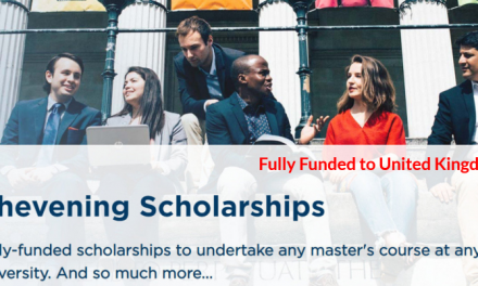 Chevening Scholarship 2020/2021 by UK Government – Fully Funded