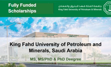 King Fahad University Scholarship 2020 for MS & PhD in Saudi Arabia