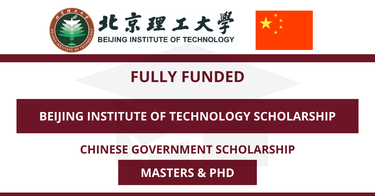 Beijing Institute of Technology Scholarship in China 2021 | BIT CSC Scholarship | Fully Funded