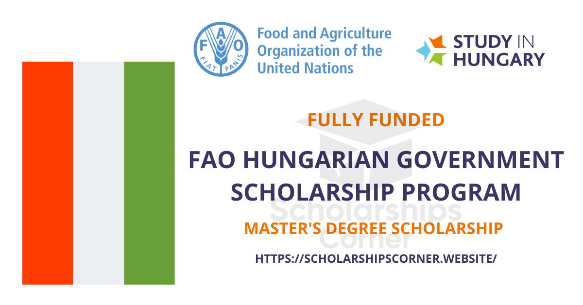 FAO Hungarian Government Scholarship 2021-22 – Fully Funded