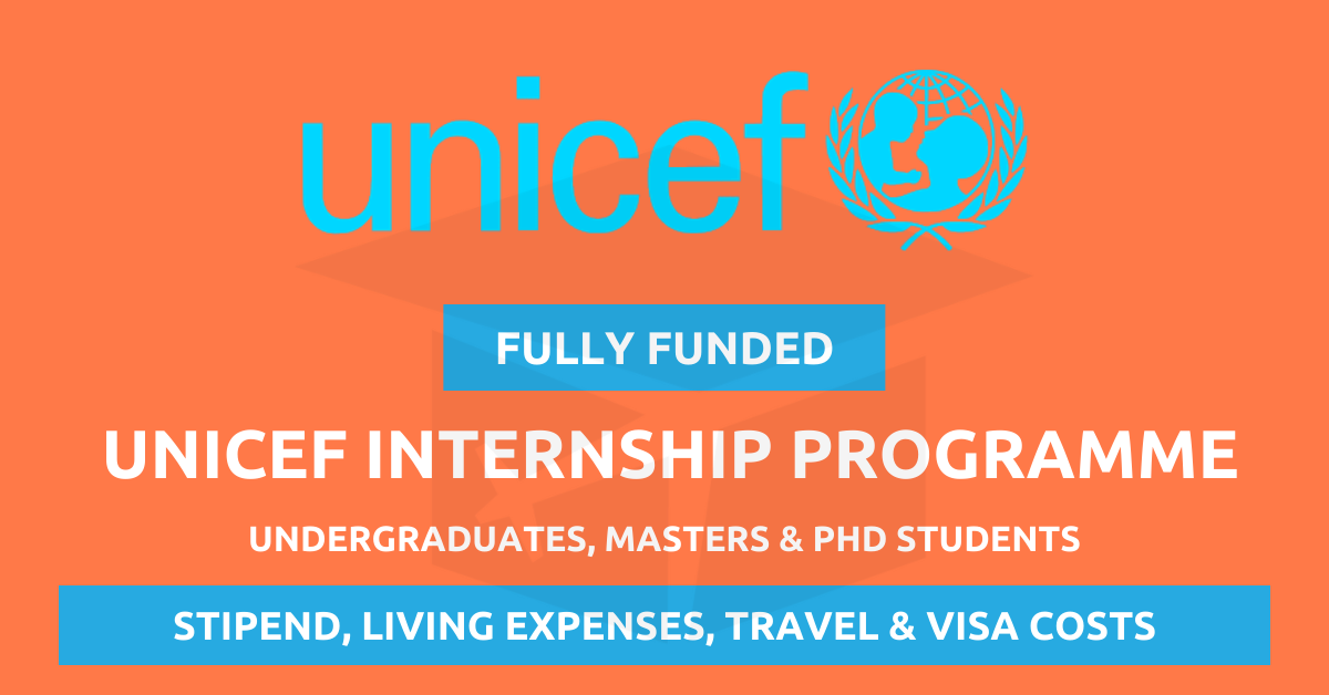 Unicef Internship Programme 2021 Fully Funded Internships Opportunities For Youth