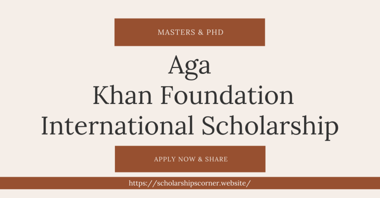 Aga Khan Foundation Scholarship for Masters & PhD 2020-21