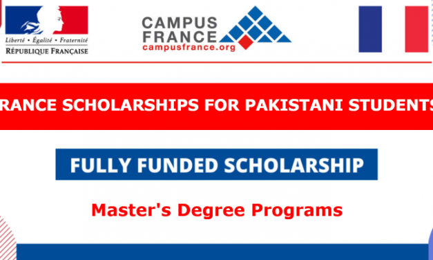 France Scholarships For Pakistani Students 2020-21 [Fully Funded] Study in France