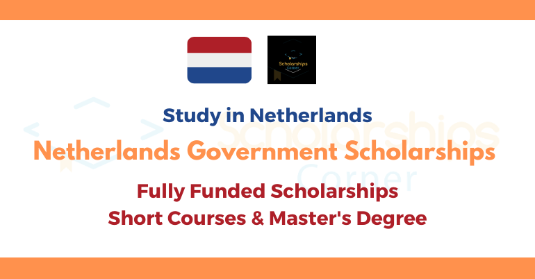 Netherlands Government Scholarship 2021 | Fully Funded ...