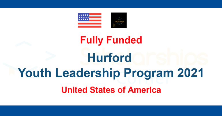 Hurford Youth Leadership Program 2021 in the USA [Fully Funded]