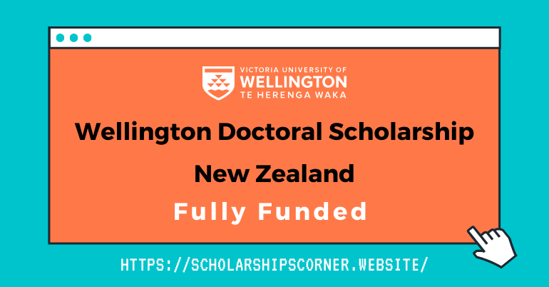Wellington Doctoral Scholarship New Zealand - Fully Funded