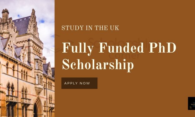 Fully Funded PhD Scholarship in the UK 2020 | Research Scholarships