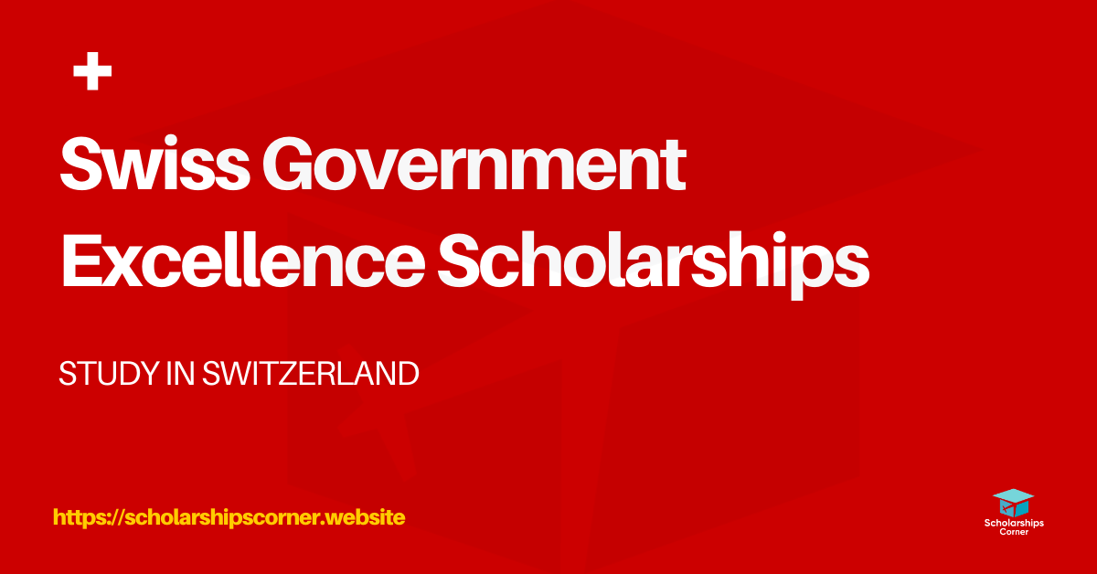 Swiss Government Excellence Scholarships 2021-22 | Study ...