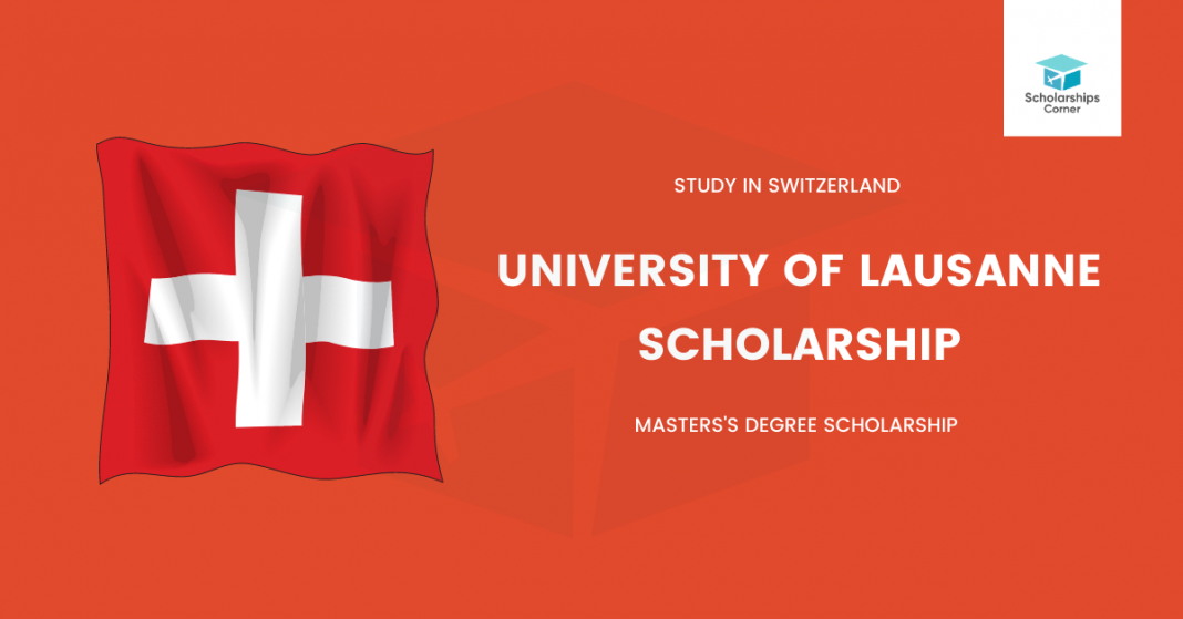 UNIL Masters Scholarship in Switzerland 2021 | Study in Switzerland