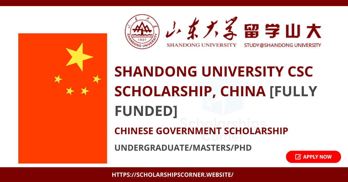 Shandong University CSC Scholarship 2021 | Chinese Government Scholarship | Fully Funded